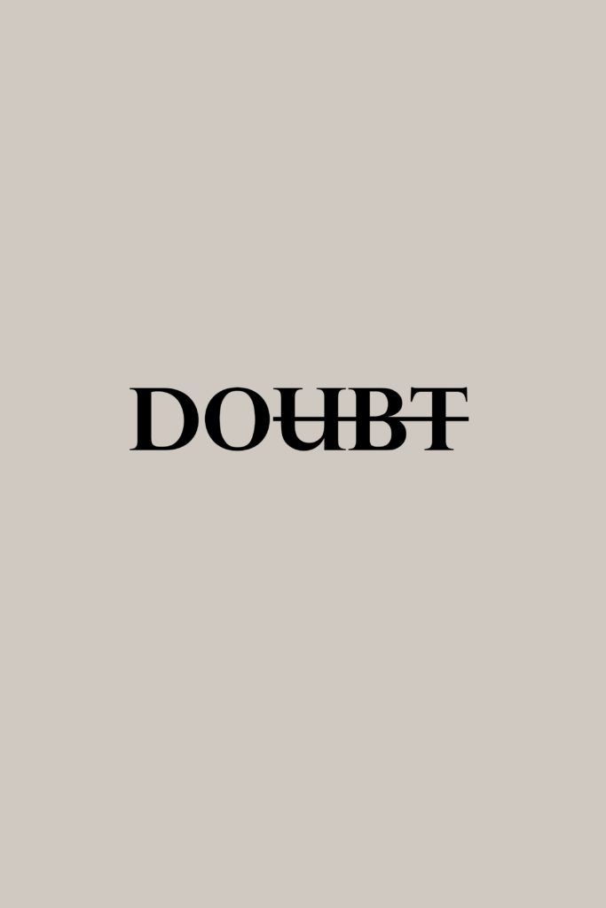 "The word ""DOUBT"" with UBT crossed out"